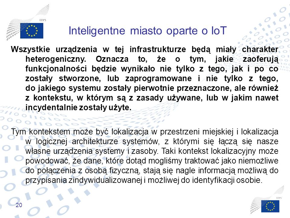 20 Inteligentne miasto oparte o IoT Wszystkie urządzenia w tej infrastrukturze będą miały charakter heterogeniczny. Oznacza to, że o tym, jakie zaofer