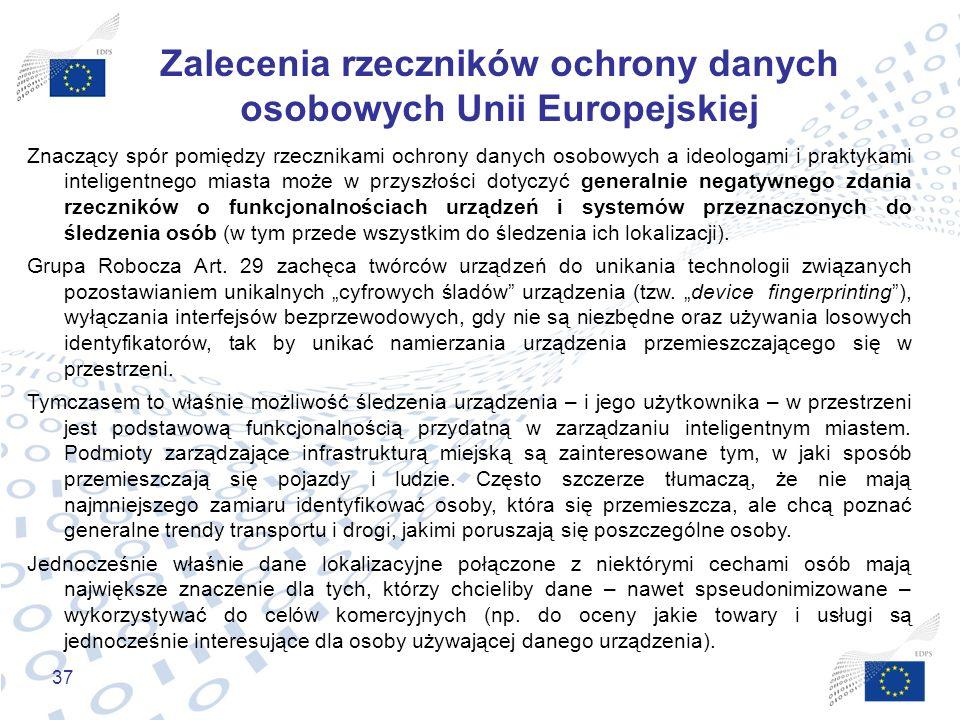 37 Zalecenia rzeczników ochrony danych osobowych Unii Europejskiej Znaczący spór pomiędzy rzecznikami ochrony danych osobowych a ideologami i praktyka