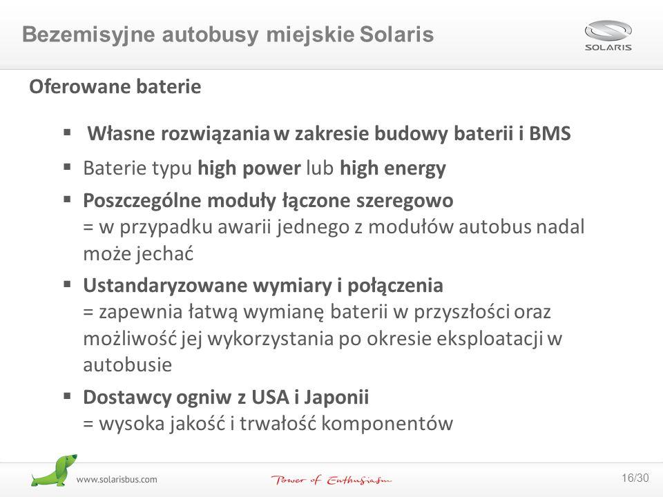16/30 Oferowane baterie  Własne rozwiązania w zakresie budowy baterii i BMS  Baterie typu high power lub high energy  Poszczególne moduły łączone s