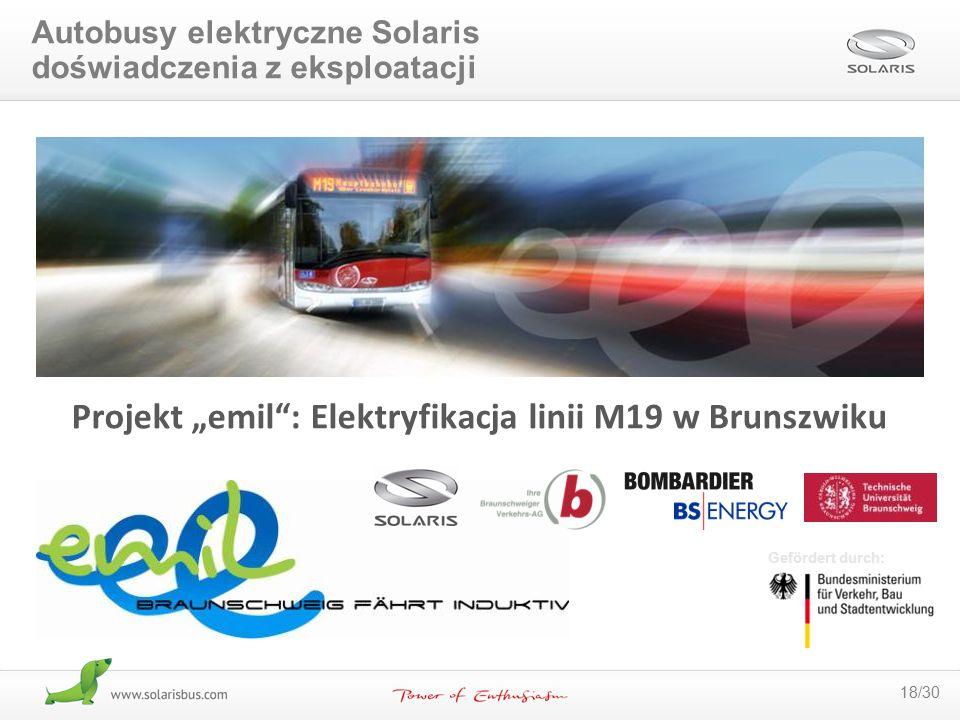"""18/30 Projekt """"emil"""": Elektryfikacja linii M19 w Brunszwiku Gefördert durch: Autobusy elektryczne Solaris doświadczenia z eksploatacji"""