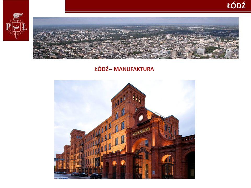 Kliknij, aby edytować style wzorca tekstu Kliknij, aby edytować styl ŁÓDŹ – CITY OF FOUR CULTURES ŁÓDŹŁ ŁÓDŹ