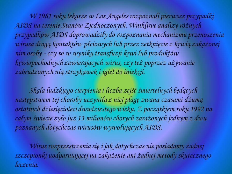 W 1981 roku lekarze w Los Angeles rozpoznali pierwsze przypadki AIDS na terenie Stanów Zjednoczonych. Wnikliwe analizy różnych przypadków AIDS doprowa
