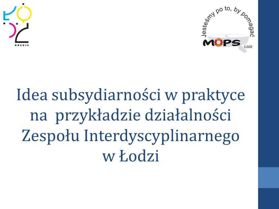 Idea subsydiarności w praktyce na przykładzie działalności Zespołu Interdyscyplinarnego w Łodzi