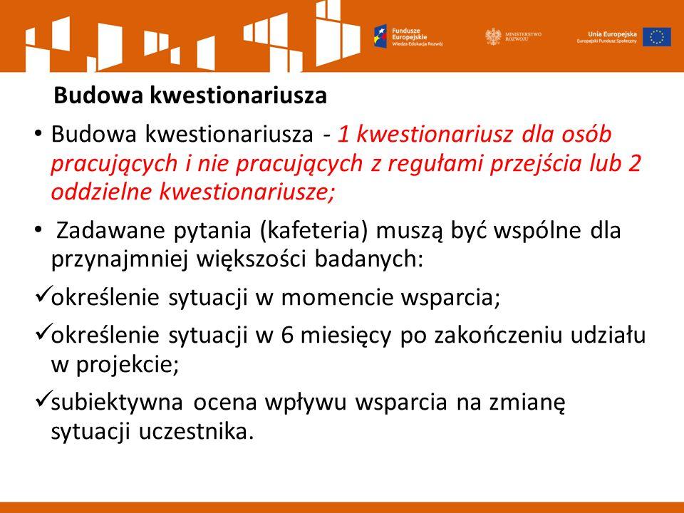 Budowa kwestionariusza Budowa kwestionariusza - 1 kwestionariusz dla osób pracujących i nie pracujących z regułami przejścia lub 2 oddzielne kwestiona