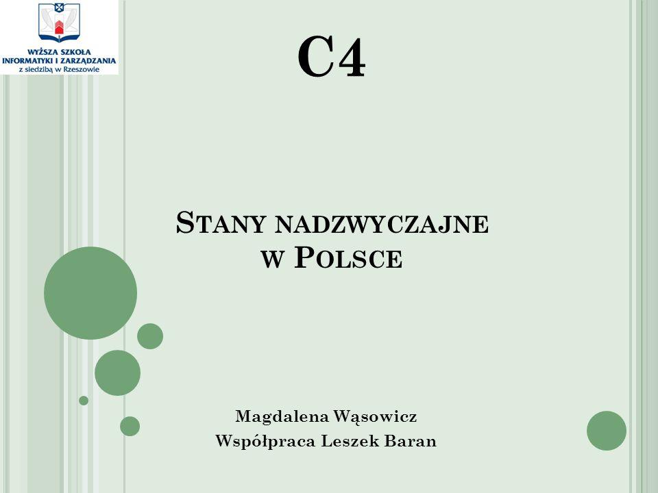 S TANY NADZWYCZAJNE W P OLSCE Magdalena Wąsowicz Współpraca Leszek Baran C4
