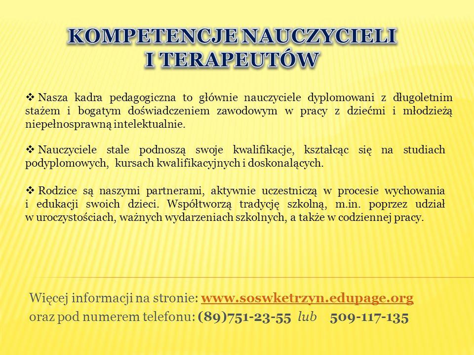 Więcej informacji na stronie: www.soswketrzyn.edupage.orgwww.soswketrzyn.edupage.org oraz pod numerem telefonu: (89)751-23-55 lub 509-117-135  Nasza