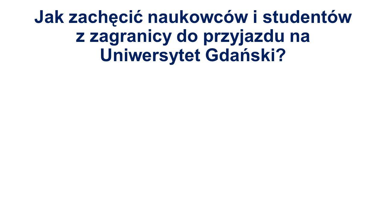 Jak zachęcić naukowców i studentów z zagranicy do przyjazdu na Uniwersytet Gdański