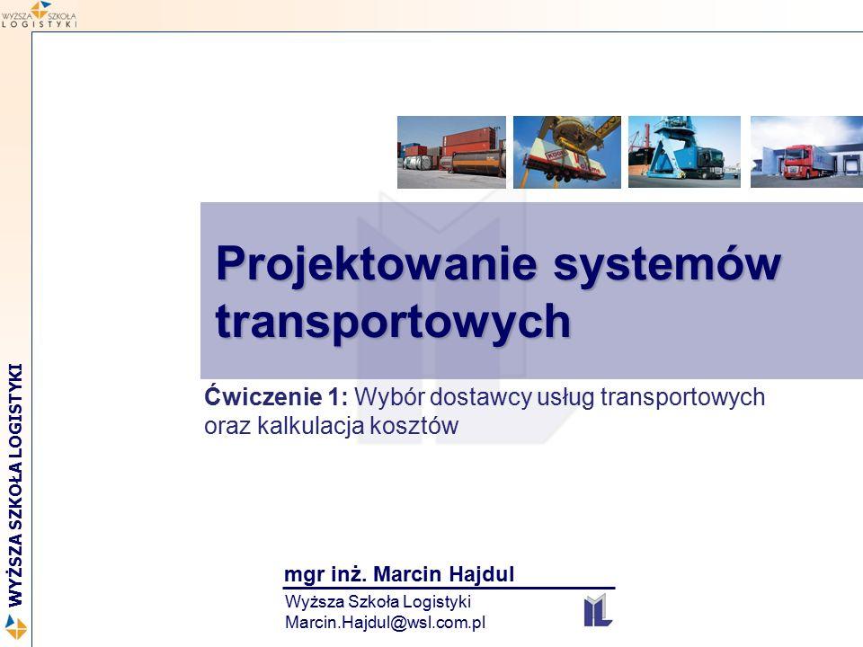 Logistyka w biznesie międzynarodowym 2 WYŻSZA SZKOŁA LOGISTYKI Projektowanie systemów transportowych 2 Ćwiczenie 2 Procesy logistyczne Ile towaru zamówić.