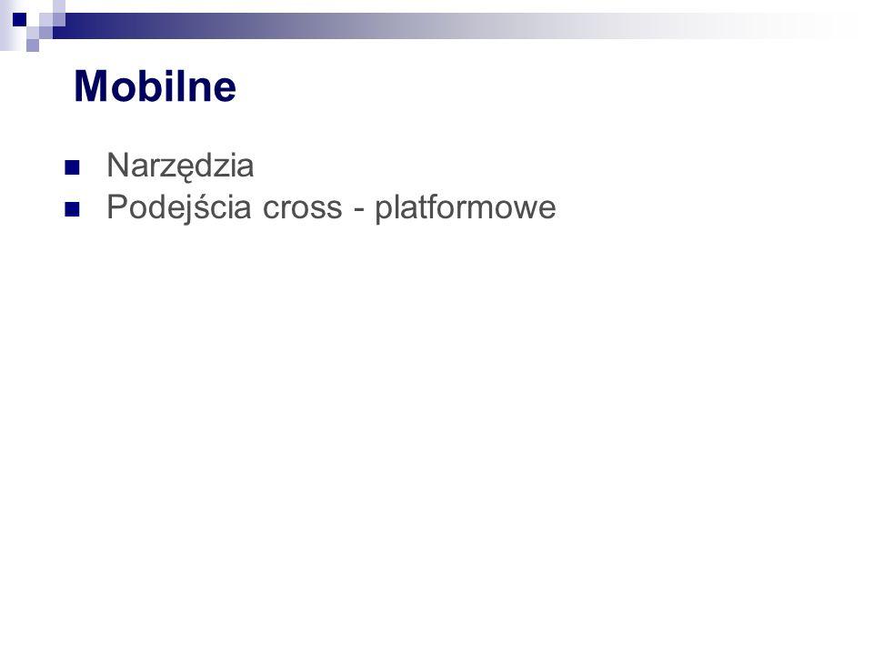 Mobilne Narzędzia Podejścia cross - platformowe