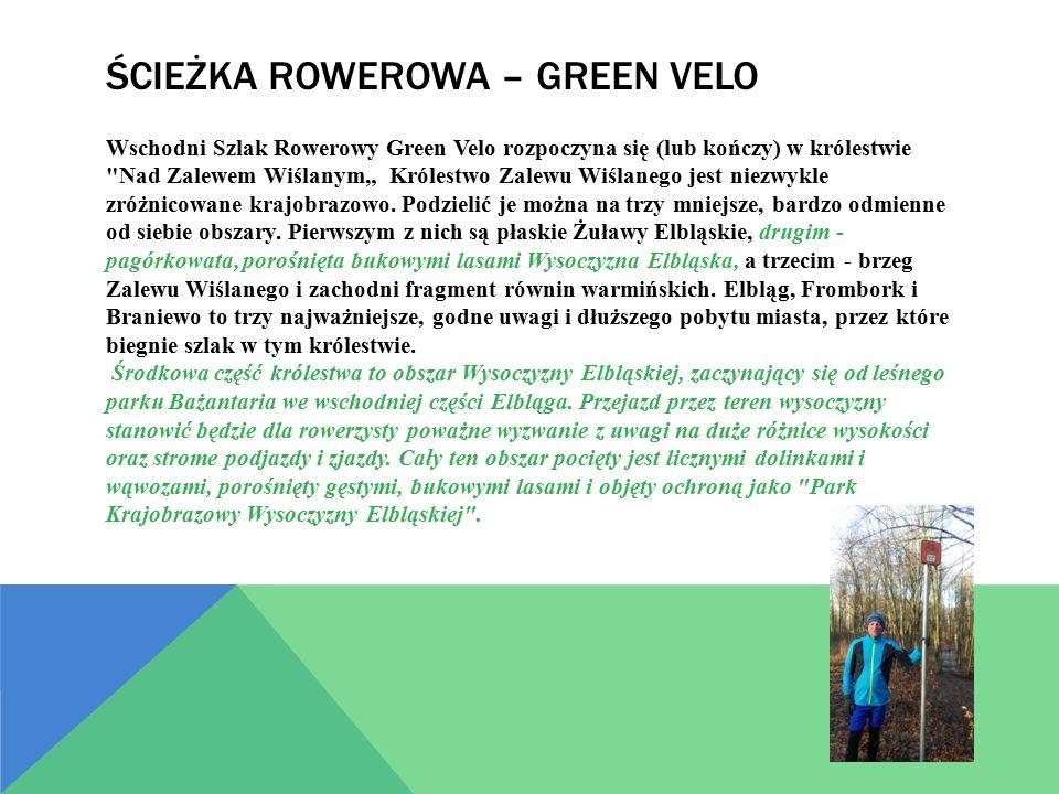 """ŚCIEŻKA ROWEROWA – GREEN VELO Wschodni Szlak Rowerowy Green Velo rozpoczyna się (lub kończy) w królestwie Nad Zalewem Wiślanym"""" Królestwo Zalewu Wiślanego jest niezwykle zróżnicowane krajobrazowo."""