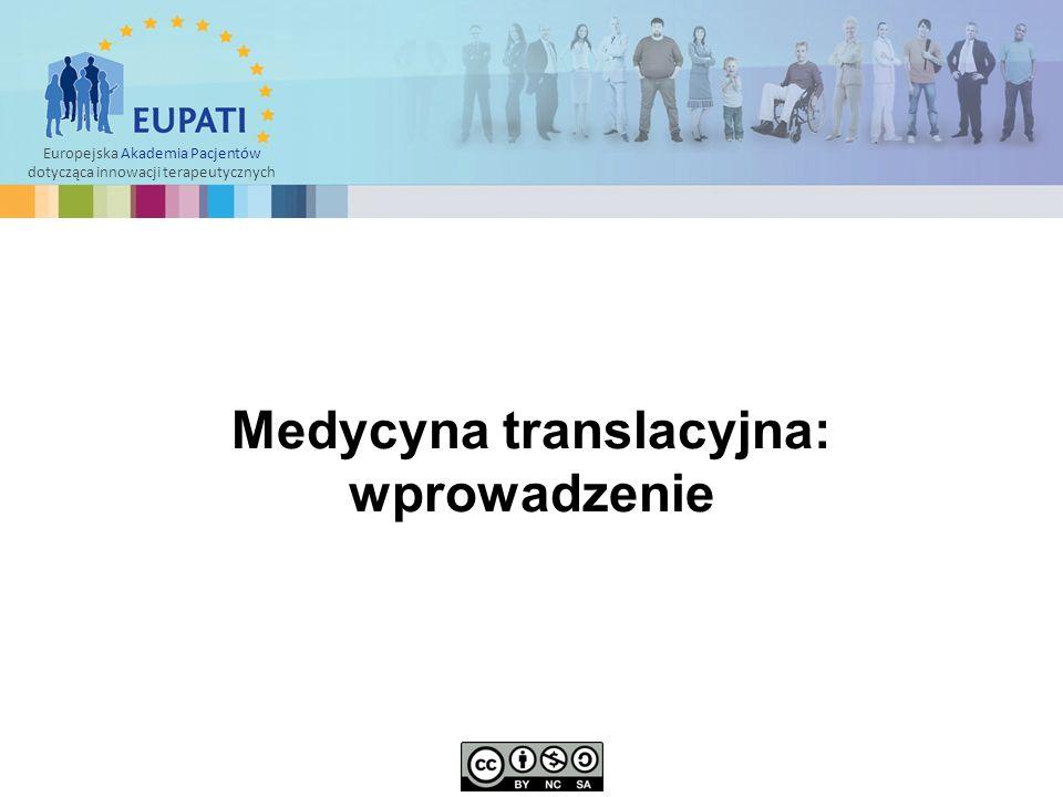Europejska Akademia Pacjentów dotycząca innowacji terapeutycznych Medycyna translacyjna: wprowadzenie