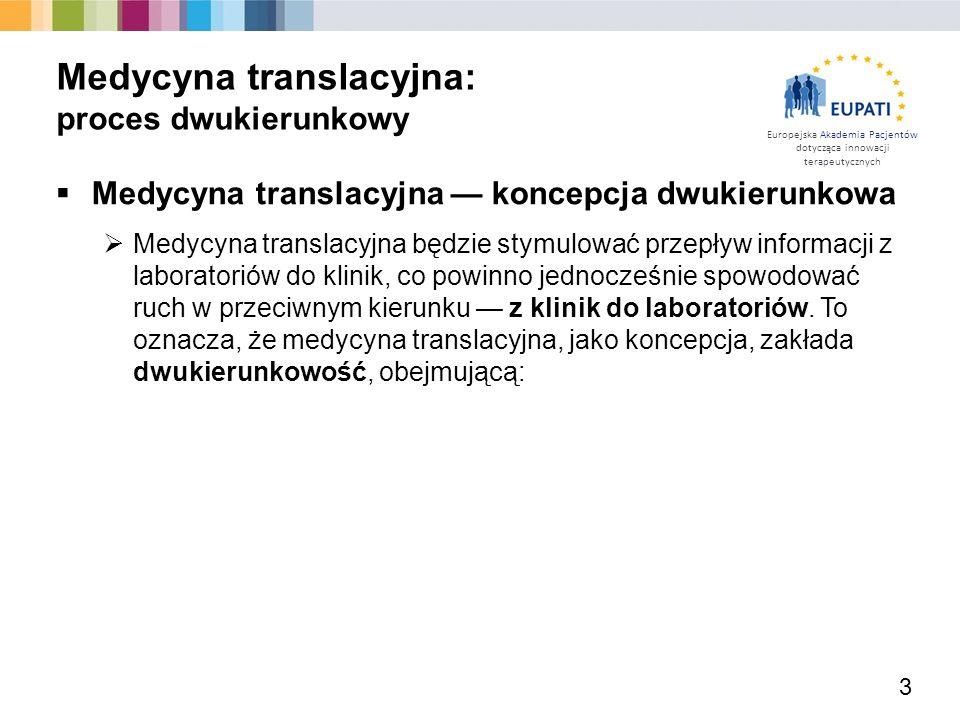Europejska Akademia Pacjentów dotycząca innowacji terapeutycznych  Medycyna translacyjna — koncepcja dwukierunkowa  Medycyna translacyjna będzie sty