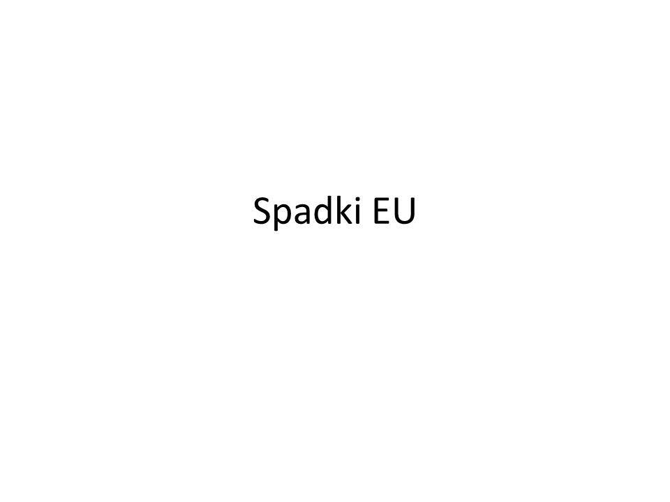 Spadki EU