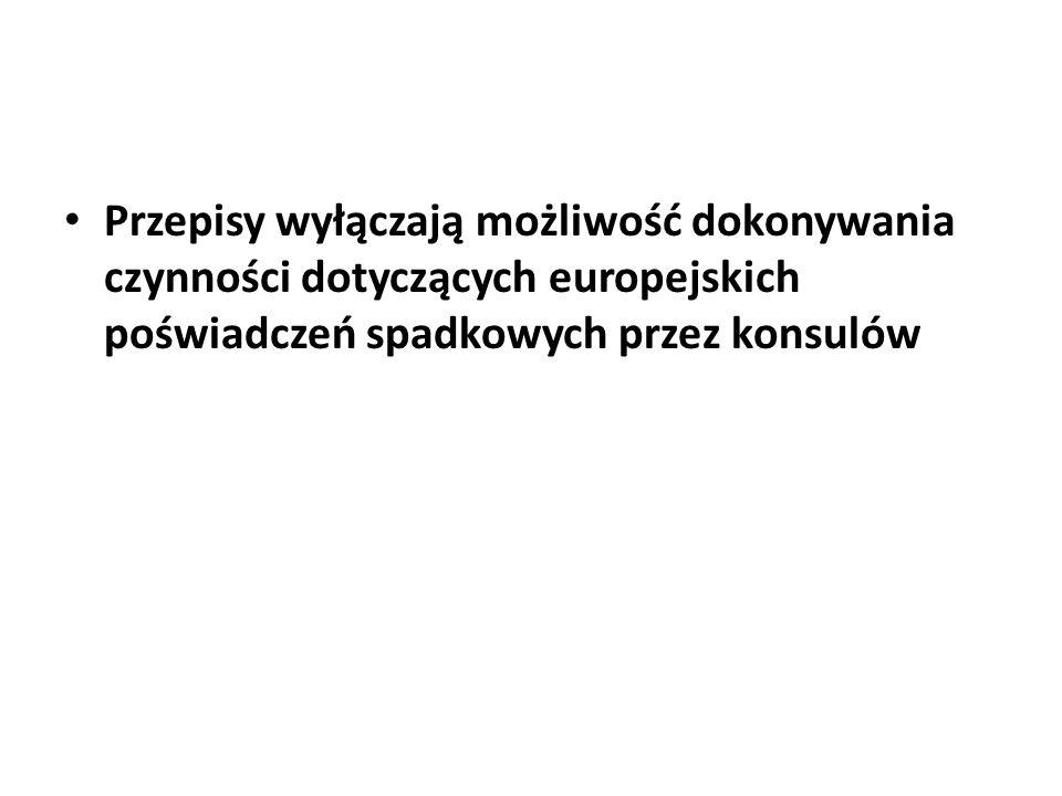 Przepisy wyłączają możliwość dokonywania czynności dotyczących europejskich poświadczeń spadkowych przez konsulów