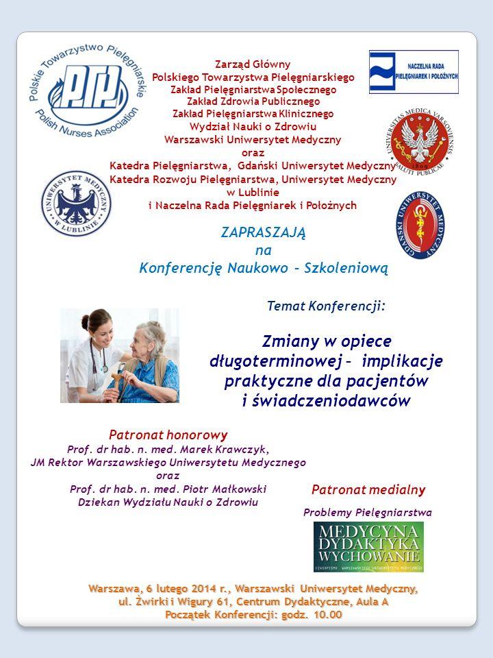 ZAPRASZAJĄ na Konferencję Naukowo – Szkoleniową Warszawa, 6 lutego 2014 r., Warszawski Uniwersytet Medyczny, ul.