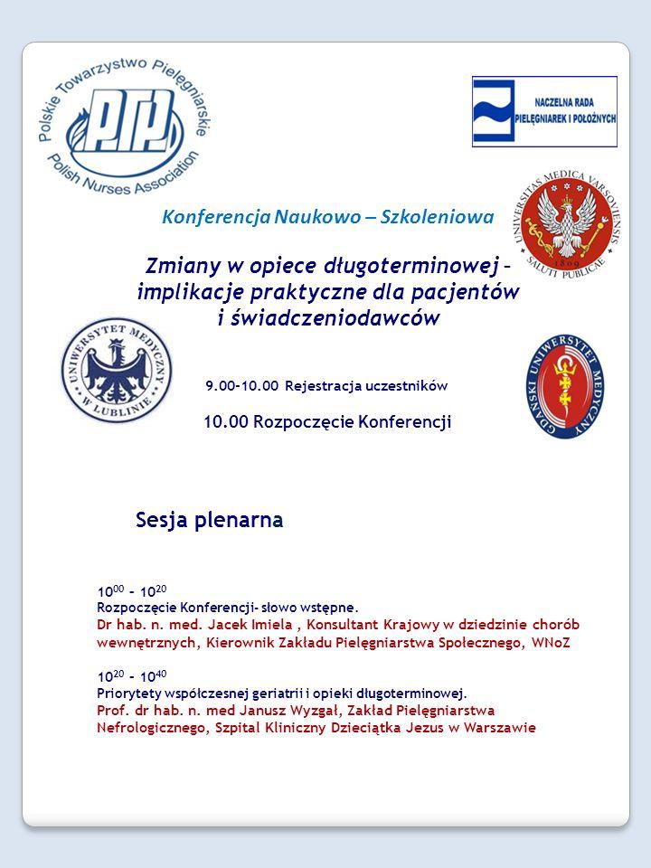 Konferencja Naukowo – Szkoleniowa Zmiany w opiece długoterminowej – implikacje praktyczne dla pacjentów i świadczeniodawców 9.00-10.00 Rejestracja ucz