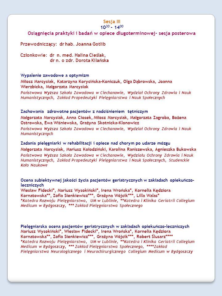 Zachowania zdrowotne pacjentów z nadciśnieniem tętniczym Małgorzata Marcysiak, Anna Ciosek, Miłosz Marcysiak, Małgorzata Zagroba, Bożena Ostrowska, Ew