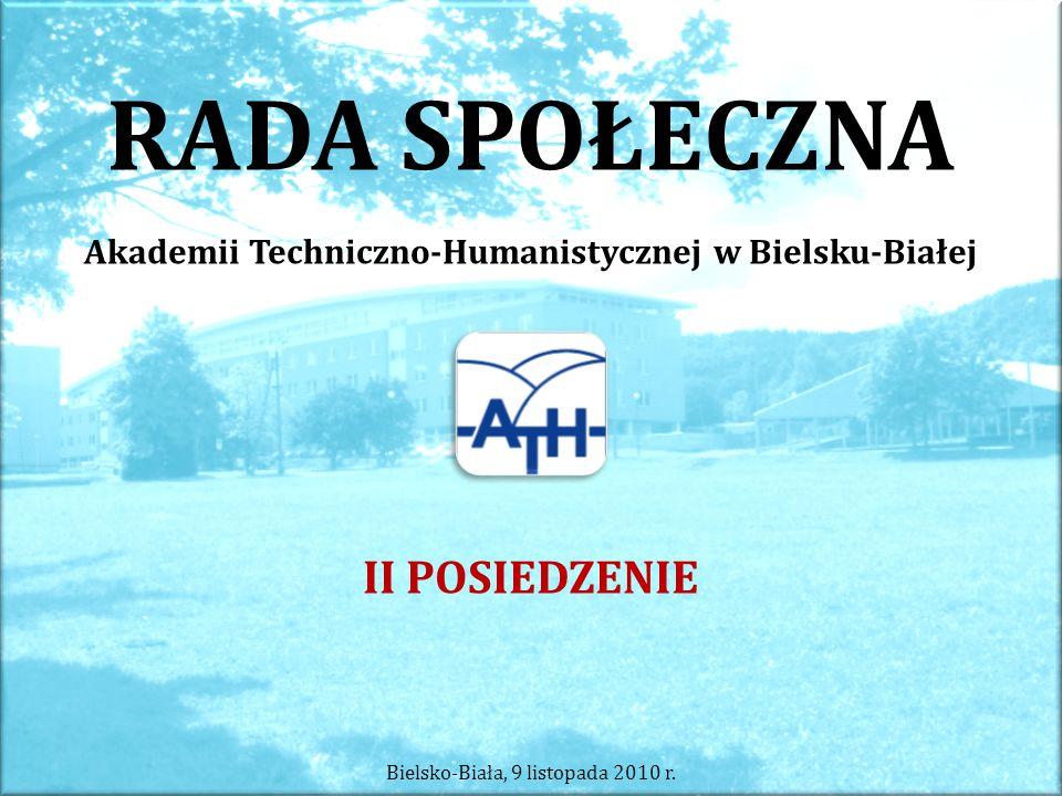 RADA SPOŁECZNA Akademii Techniczno-Humanistycznej w Bielsku-Białej II POSIEDZENIE Bielsko-Biała, 9 listopada 2010 r.