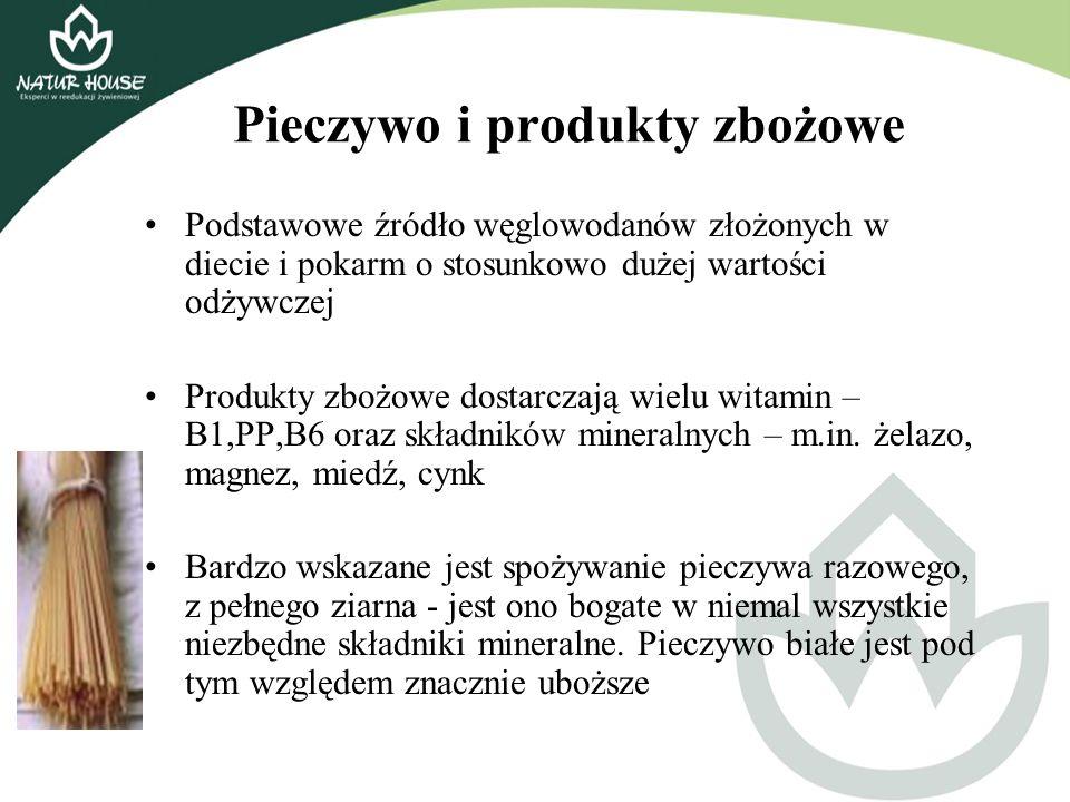 Pieczywo i produkty zbożowe Podstawowe źródło węglowodanów złożonych w diecie i pokarm o stosunkowo dużej wartości odżywczej Produkty zbożowe dostarcz