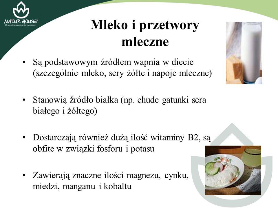 Są podstawowym źródłem wapnia w diecie (szczególnie mleko, sery żółte i napoje mleczne) Stanowią źródło białka (np. chude gatunki sera białego i żółte