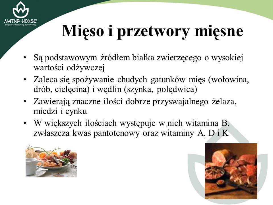 Mięso i przetwory mięsne Są podstawowym źródłem białka zwierzęcego o wysokiej wartości odżywczej Zaleca się spożywanie chudych gatunków mięs (wołowina