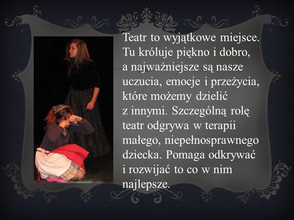 w czasie zajęć teatralnych zdobywają orientacje w sposobie własnego przeżywania i reagowania; częściej wyrażają własne emocje;