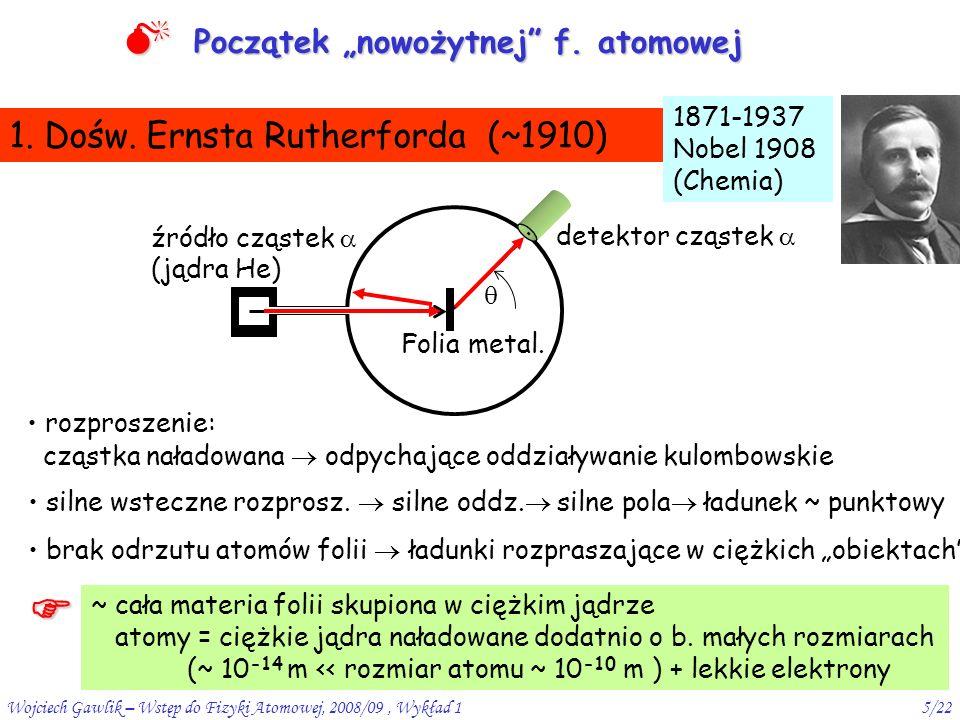 Wojciech Gawlik – Wstęp do Fizyki Atomowej, 2008/09, Wykład 15/22 1.