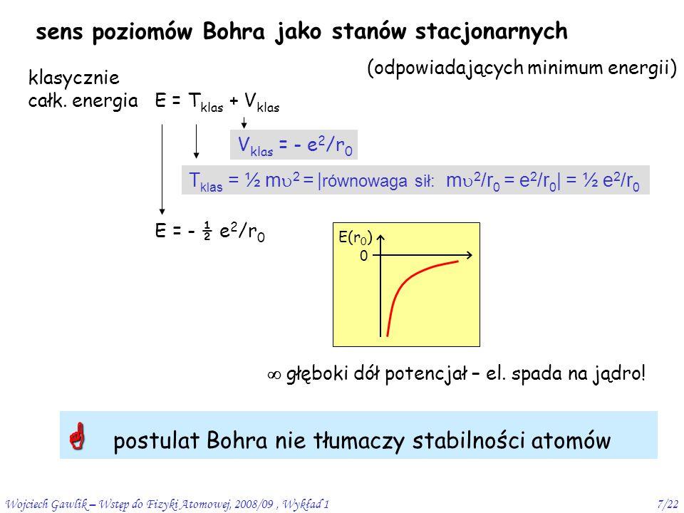 Wojciech Gawlik – Wstęp do Fizyki Atomowej, 2008/09, Wykład 118/22 Funkcje falowe – c.d.