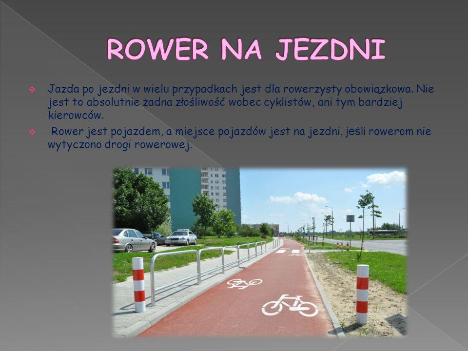  Jazda po jezdni w wielu przypadkach jest dla rowerzysty obowiązkowa. Nie jest to absolutnie żadna złośliwość wobec cyklistów, ani tym bardziej kiero