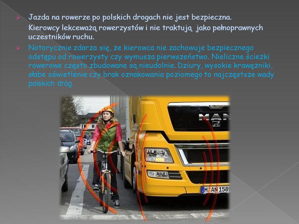  Jazda na rowerze po polskich drogach nie jest bezpieczna. Kierowcy lekceważą rowerzystów i nie traktują jako pełnoprawnych uczestników ruchu.  Noto