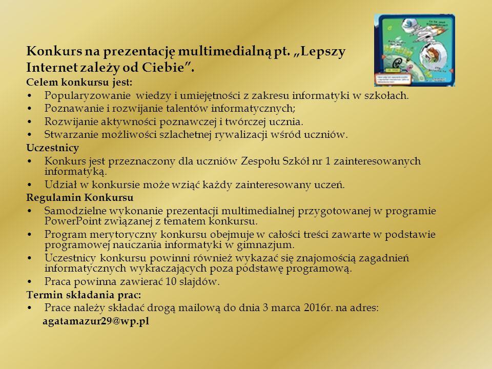 Kryteria oceny: Złożoność, zgodność tematyczna (zgodność treści – wartość edukacyjna i poprawność merytoryczna).