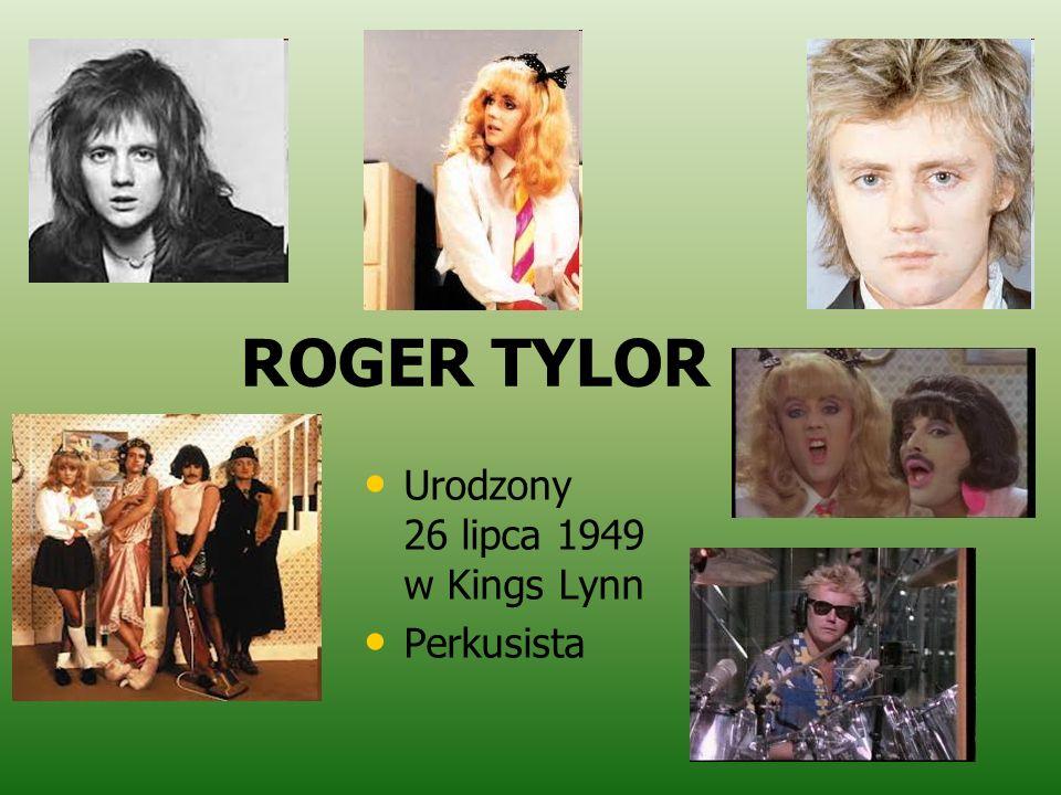 ROGER TYLOR Urodzony26 lipca 1949w Kings Lynn Perkusista
