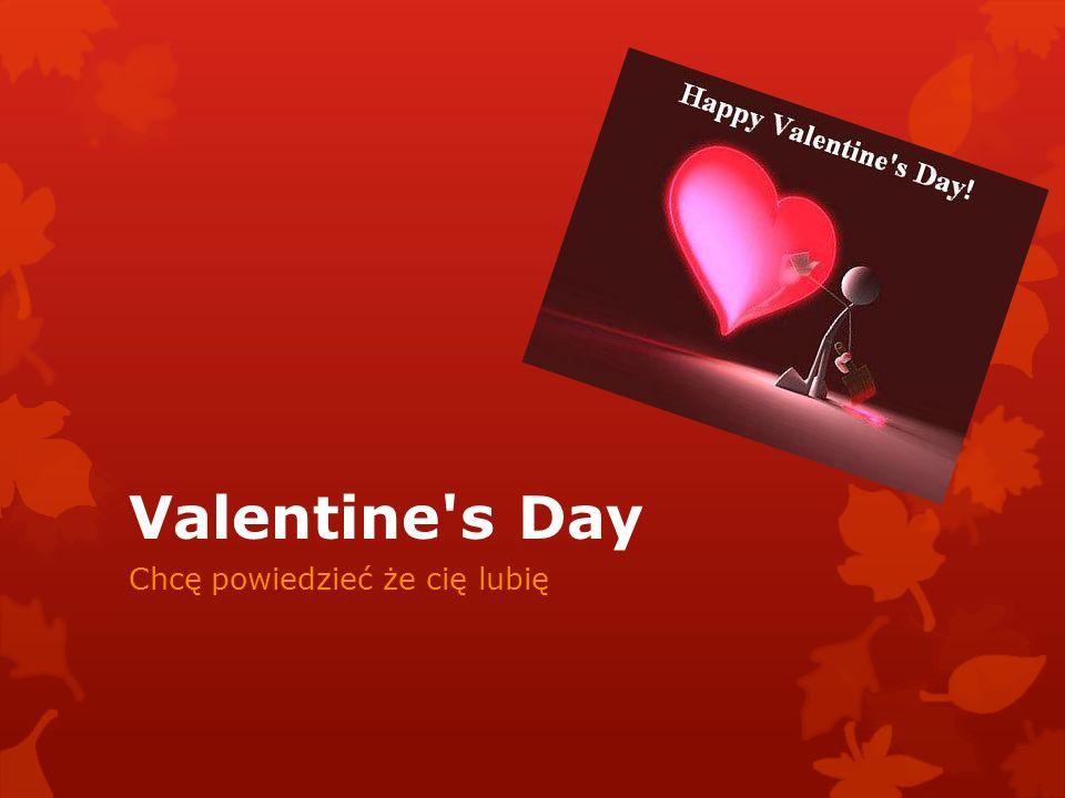Valentine's Day Chcę powiedzieć że cię lubię