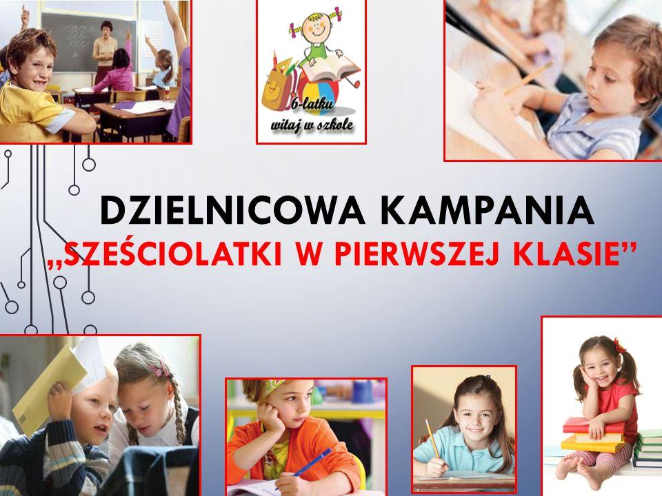 """DZIELNICOWA KAMPANIA """"SZEŚCIOLATKI W PIERWSZEJ KLASIE"""