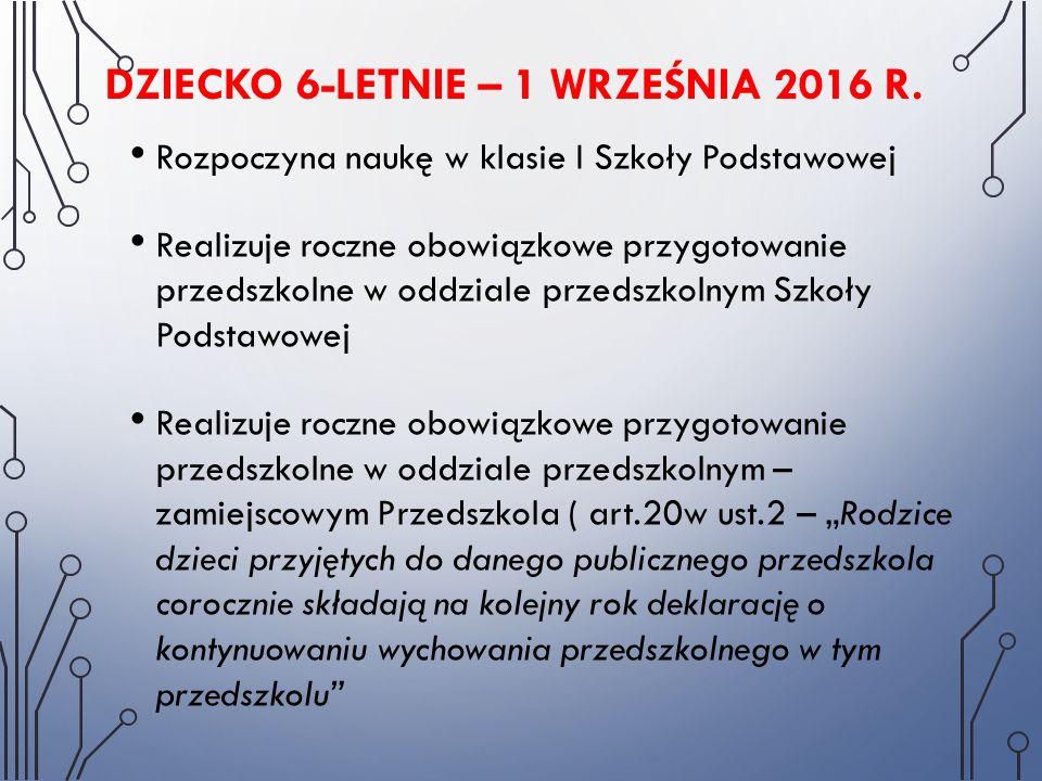 DZIECKO 6-LETNIE – 1 WRZEŚNIA 2016 R.