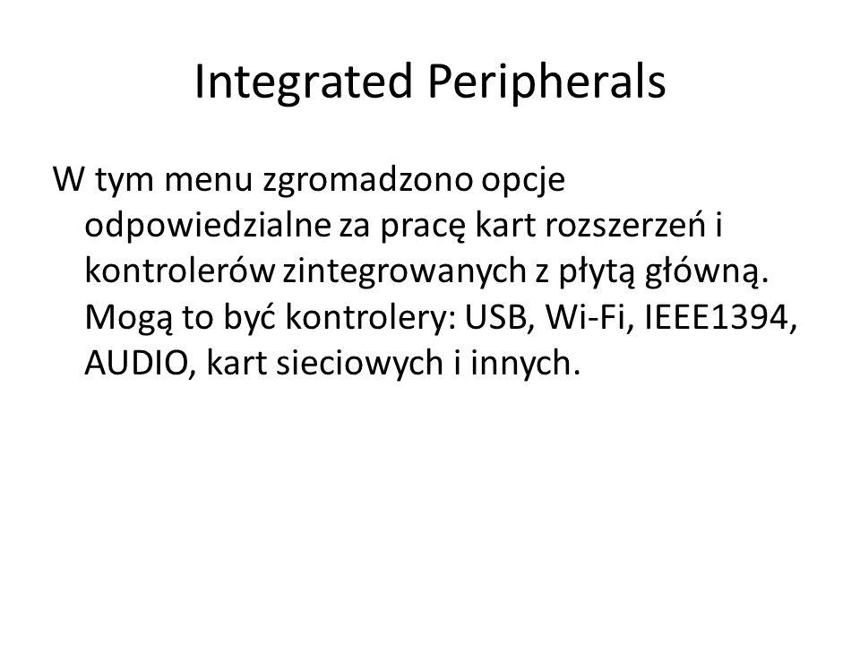 W tym menu zgromadzono opcje odpowiedzialne za pracę kart rozszerzeń i kontrolerów zintegrowanych z płytą główną. Mogą to być kontrolery: USB, Wi-Fi,