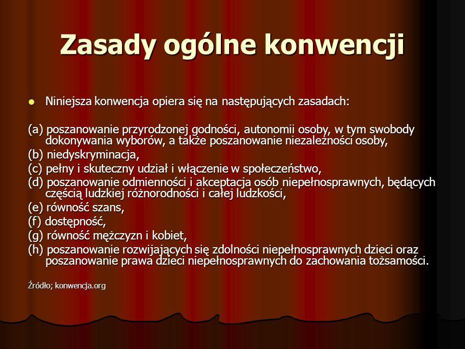 Zasady ogólne konwencji Niniejsza konwencja opiera się na następujących zasadach: Niniejsza konwencja opiera się na następujących zasadach: (a) poszan