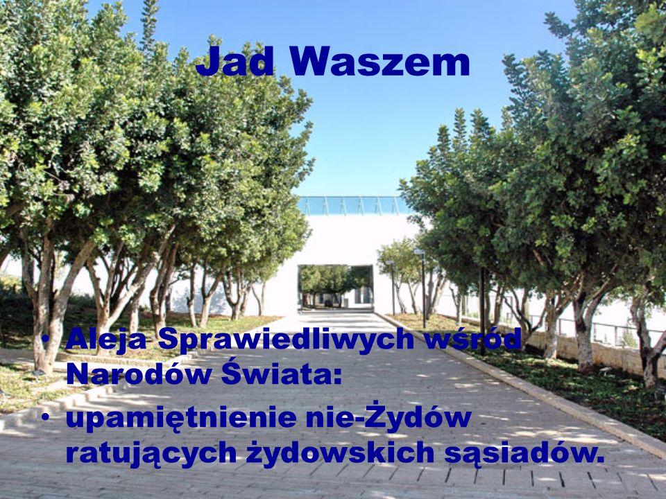 Jad Waszem Aleja Sprawiedliwych wśród Narodów Świata: upamiętnienie nie-Żydów ratujących żydowskich sąsiadów.