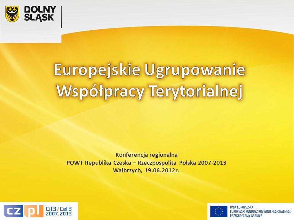 2 Konferencja regionalna POWT Republika Czeska – Rzeczpospolita Polska 2007-2013 Wałbrzych, 19.06.2012 r.