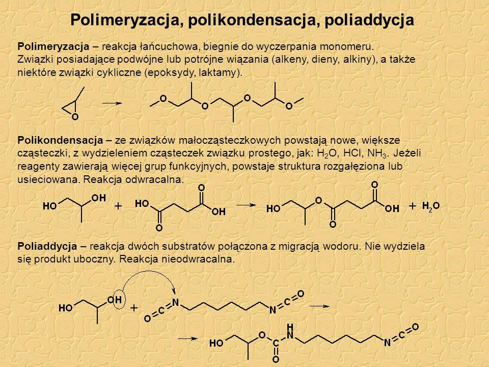Polimeryzacja, polikondensacja, poliaddycja Polimeryzacja – reakcja łańcuchowa, biegnie do wyczerpania monomeru. Związki posiadające podwójne lub potr