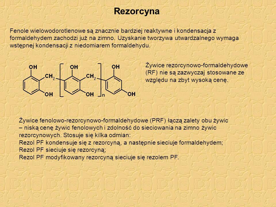 Rezorcyna Fenole wielowodorotlenowe są znacznie bardziej reaktywne i kondensacja z formaldehydem zachodzi już na zimno. Uzyskanie tworzywa utwardzalne