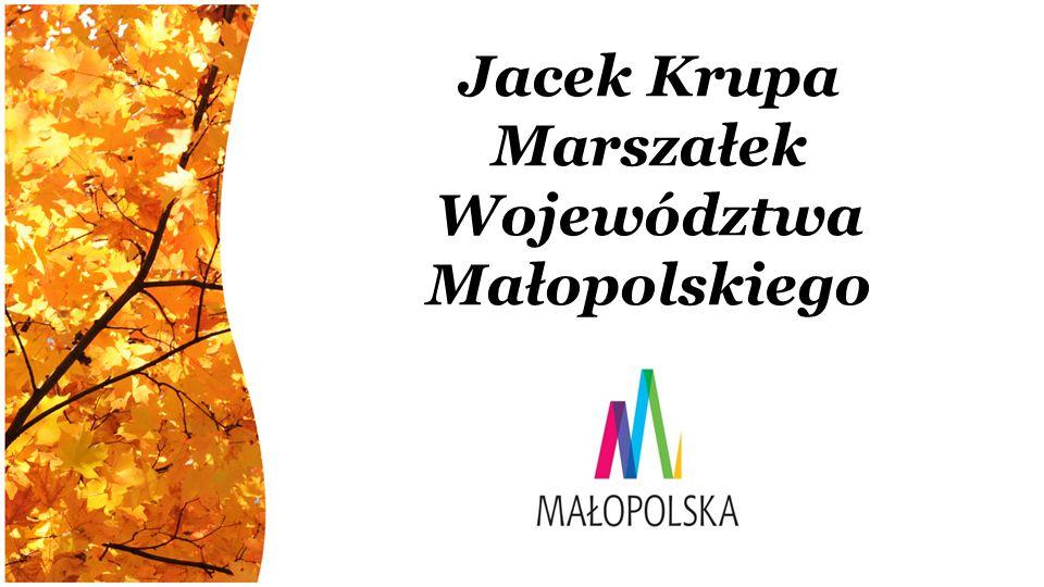 Jacek Krupa Marszałek Województwa Małopolskiego
