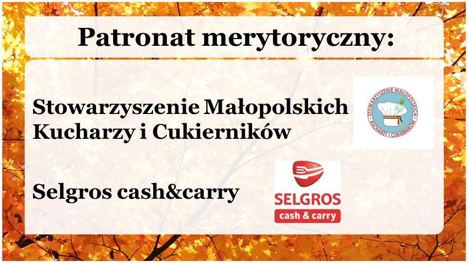Patronat merytoryczny: Stowarzyszenie Małopolskich Kucharzy i Cukierników Selgros cash&carry