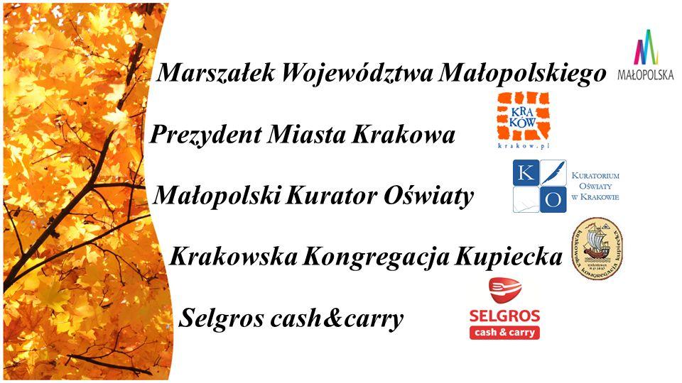 Marszałek Województwa Małopolskiego Prezydent Miasta Krakowa Małopolski Kurator Oświaty Krakowska Kongregacja Kupiecka Selgros cash&carry