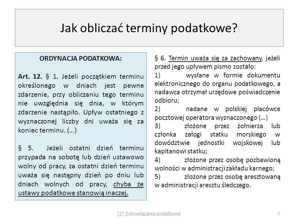 Jak obliczać terminy podatkowe? ORDYNACJA PODATKOWA: Art. 12. § 1. Jeżeli początkiem terminu określonego w dniach jest pewne zdarzenie, przy obliczani