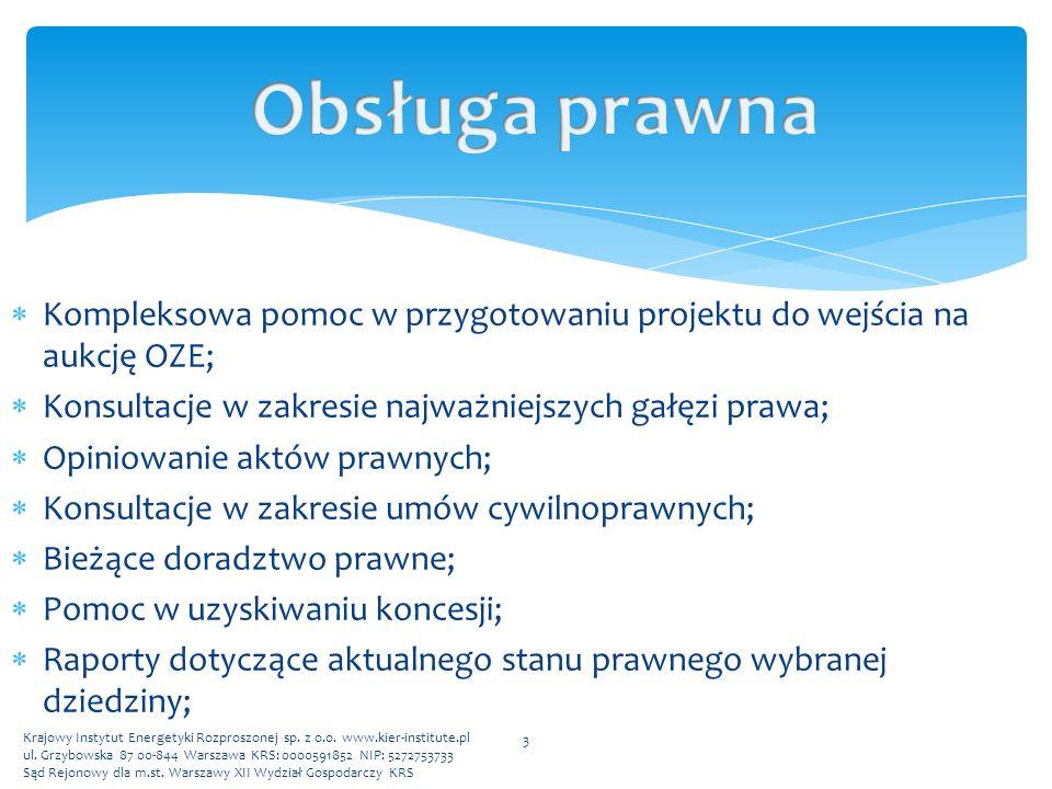  Kompleksowa pomoc w przygotowaniu projektu do wejścia na aukcję OZE;  Konsultacje w zakresie najważniejszych gałęzi prawa;  Opiniowanie aktów praw