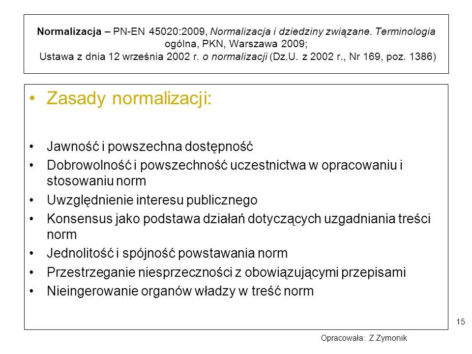 15 Normalizacja – PN-EN 45020:2009, Normalizacja i dziedziny związane. Terminologia ogólna, PKN, Warszawa 2009; Ustawa z dnia 12 września 2002 r. o no