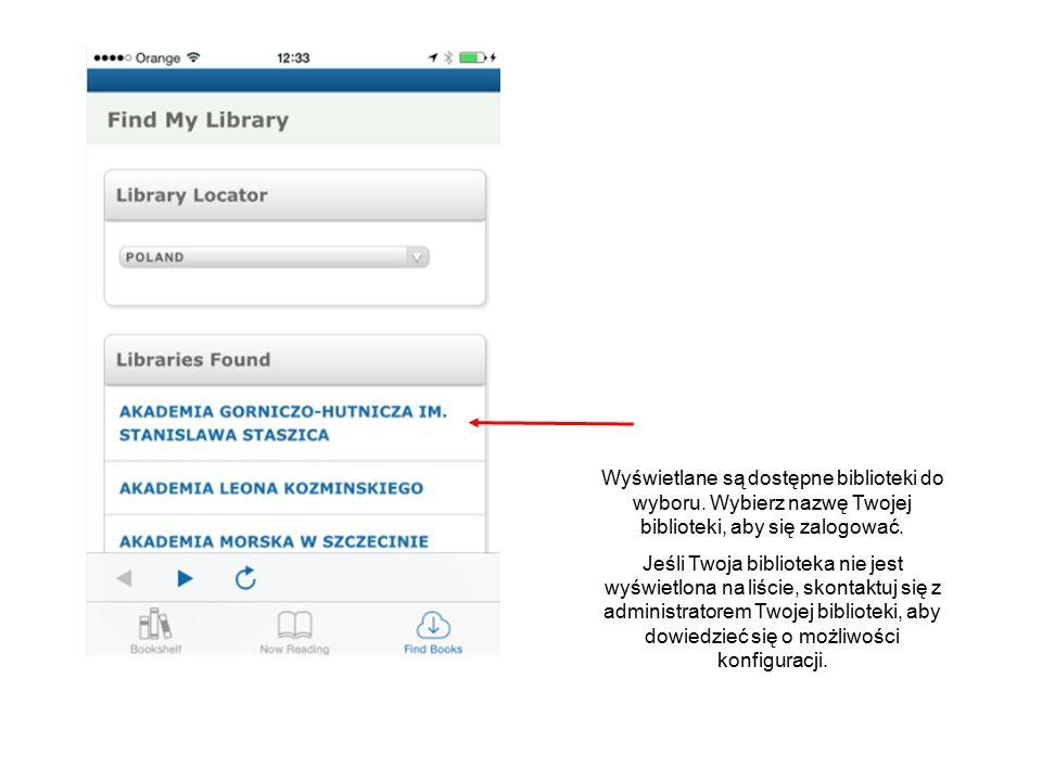 Wyświetlane są dostępne biblioteki do wyboru. Wybierz nazwę Twojej biblioteki, aby się zalogować. Jeśli Twoja biblioteka nie jest wyświetlona na liści