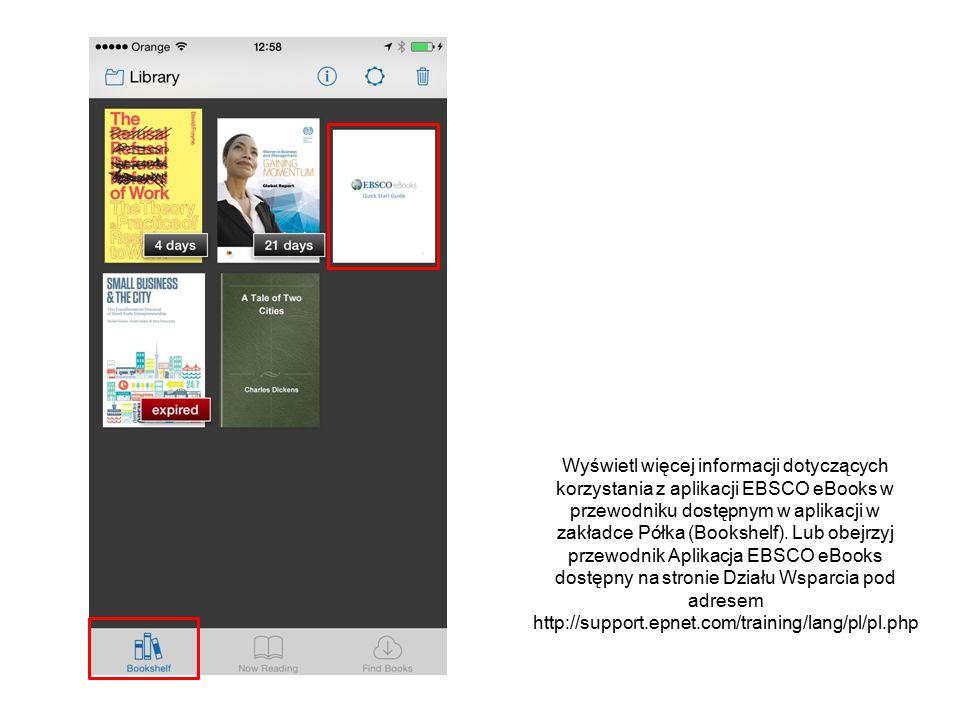 Wyświetl więcej informacji dotyczących korzystania z aplikacji EBSCO eBooks w przewodniku dostępnym w aplikacji w zakładce Półka (Bookshelf). Lub obej