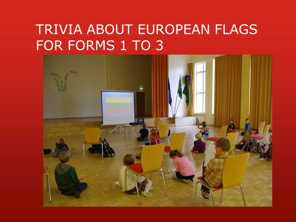 TRIVIA ABOUT EUROPEAN FLAGS FOR FORMS 1 TO 3